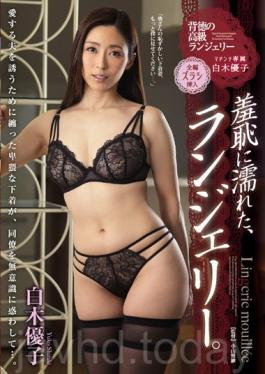 JUY-457 I Was Shameless,I Got Lingerie. Shiraki Yuko
