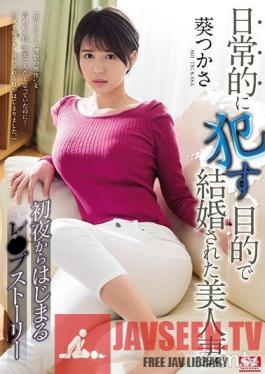 SSNI-474 Studio S1 NO.1 STYLE - A Beautiful Wife Whose Husband Married Her So He Could Fuck Her On A Daily Basis. The Story Of Disgrace That Begins On Their Wedding Night. Tsukasa Aoi