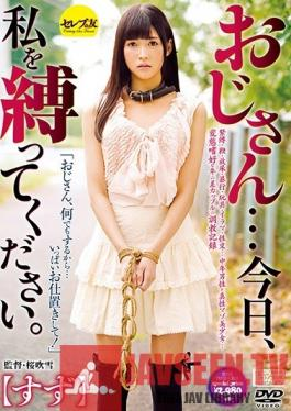 CESD-682 Studio Celeb no Tomo - Dear Uncle... I Want You To Tie Me Up Today Suzu
